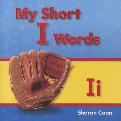 My Short I Words By Coan, Sharon