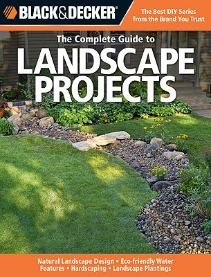The Complete Guide to Landscape Projects By Hampshire, Kristen (EDT)