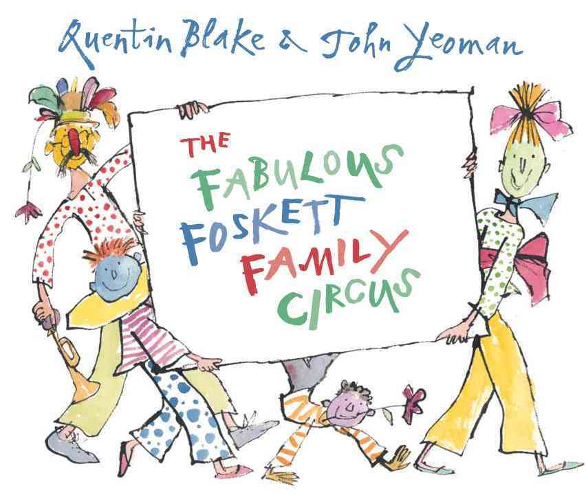 The Fabulous Foskett Family Circus By Blake, Quentin (ILT)/ Yeoman, John